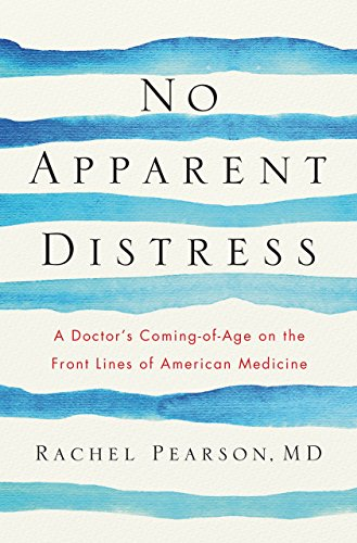 No Apparent Distress: A Doctor's Coming of Age on the Front Lines of American Medicine ()