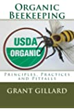 Organic Beekeeping: Principles, Practices and Pitfalls