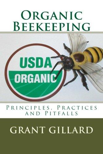 Organic Beekeeping: Principles, Practices and Pitfalls