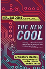 The New Cool: A Visionary Teacher, His FIRST Robotics Team, and the Ultimate Battle of Smarts Kindle Edition