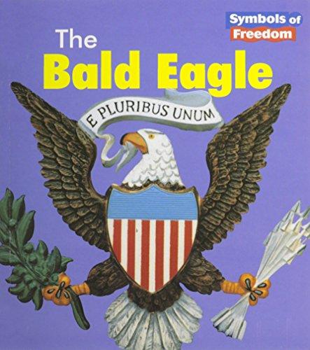 The Bald Eagle (Symbols of Freedom)