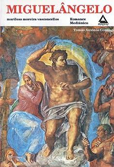 MIGUELÂNGELO (COLEÇAO TOMAS ANTÔNIO GONZAGZA Livro 7) por [Vasconcellos, Marilusa Moreira]