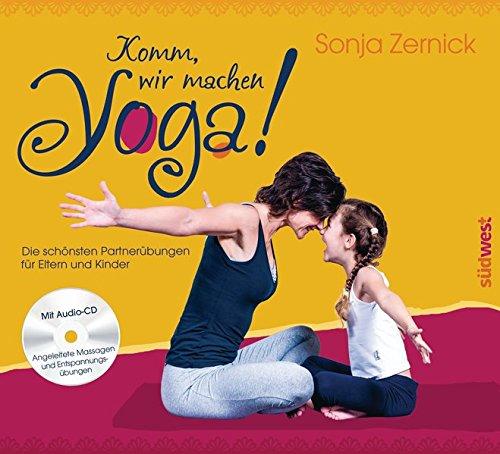 Komm, wir machen Yoga!: Die schönsten Partnerübungen für ...