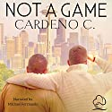 Not a Game: A Contemporary Gay Romance Novel Hörbuch von Cardeno C. Gesprochen von: Michael Ferraiuolo