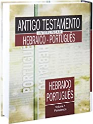 Antigo Testamento Interlinear Hebraico-Português - Volume 1