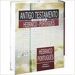 Antigo Testamento Interlinear Hebraico-Português - Volume 1