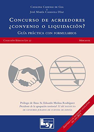 Descargar Libro Concurso De Acreedores. ¿convenio O Liquidación?: Guía Práctica Con Formularios De Catalina Cadenas Catalina Cadenas De Gea