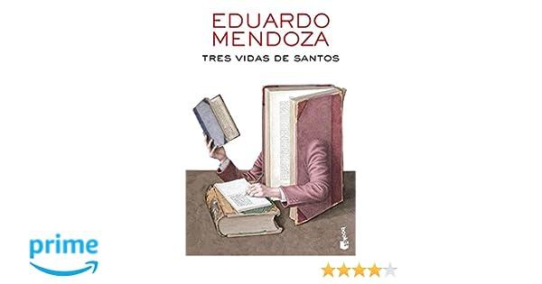 Tres vidas de santos (Biblioteca Eduardo Mendoza): Amazon.es: Eduardo Mendoza: Libros