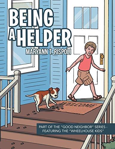 Being a Helper: Part of the Good Neighbor Series - Featuring the Wheelhouse Kids
