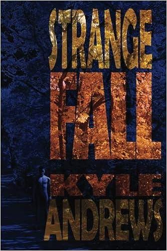 Strange Fall: Kyle Andrews, S. Kersey: 9780615718804: Amazon ...
