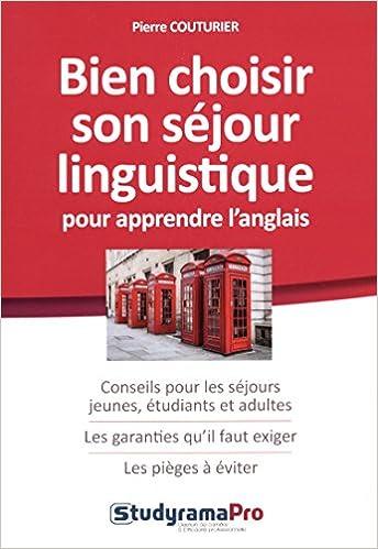 Epub téléchargements gratuits d'ebook Bien choisir son séjour linguistique pour apprendre l'anglais PDF by Pierre Couturier