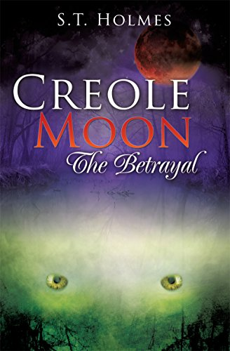 Creole Moon The Betrayal by [Holmes, S. T.]
