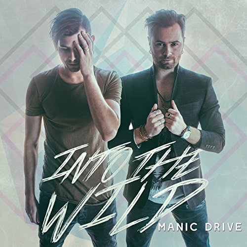 Manic Drive - Into the Wild 2017