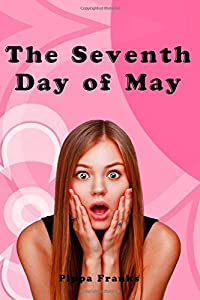 The Seventh Day of May by Pippa Franks (2015-03-19)