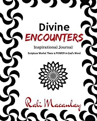 Divine Encounters: Inspirational Journal: Scripture Works! There is POWER in God's Word (Scripture Works Journals) (Volume 1)