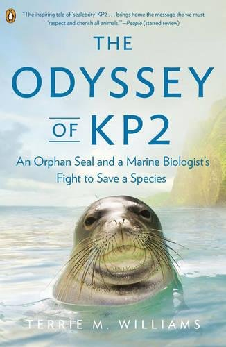 Books : The Odyssey of KP2: An Orphan Seal and a Marine Biologist's Fight to Save a Species