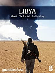 Libya: Murder in Benghazi and the Fall of Gaddafi (Guardian Shorts)