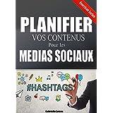 Planifier vos Contenus pour les Médias Sociaux (French Edition)