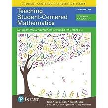 Teaching Student-Centered Mathematics: Developmentally Appropriate Instruction for Grades 3-5 (Volume II) (3rd Edition)