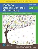 Teaching Student-Centered Mathematics: Developmentally Appropriate Instruction for Grades 3-5 (Volume II) (3rd Edition) (Student Centered Mathematics Series)