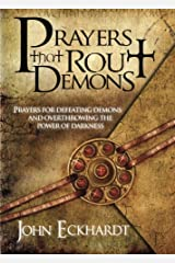 Prayers That Rout Demons: Prayers for Defeating Demons and Overthrowing the Powers of Darkness Paperback