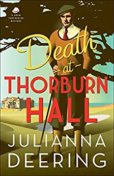 Death at Thorburn Hall (A Drew Farthering Mystery Book #6) by [Deering, Julianna]