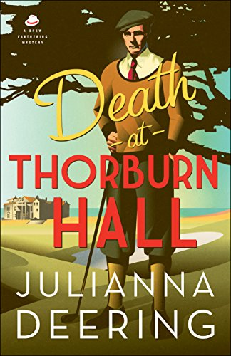 Death at Thorburn Hall (A Drew Farthering Mystery Book #6)