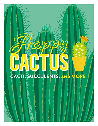 Happy Cactus: Cacti, Succulents, and More (For Care Succulent Plants)