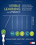 Visible Learning for Literacy, Grades K-12: Implementing the Practices That Work Best to Accelerate Student Learning (Corwin Literacy)