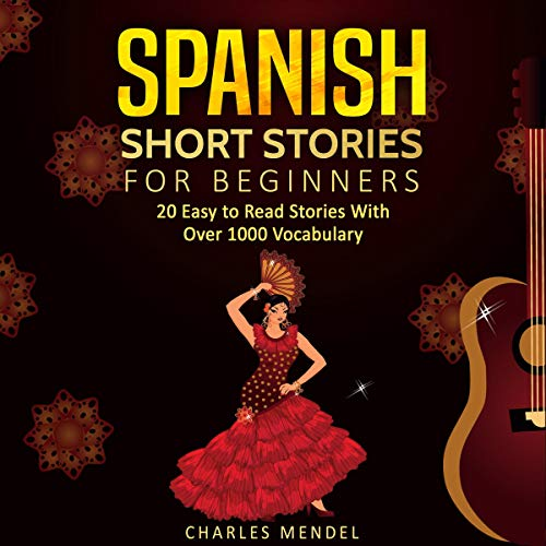 Pdf Travel Spanish Short Stories: 20 Easy to Read Short Stories with over 1000 Vocabulary (Volumes I and II)