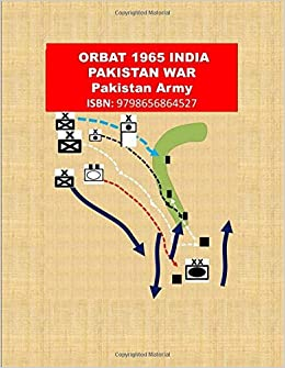 ORBAT 1965 INDIA PAKISTAN WAR: Pakistan Army: Amin, Agha H: 9798656864527:  Amazon.com: Books