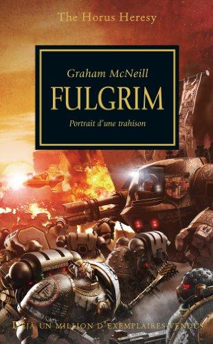 The Horus Heresy, Tome 5 : Fulgrim : Portrait dune trahison Graham McNeill