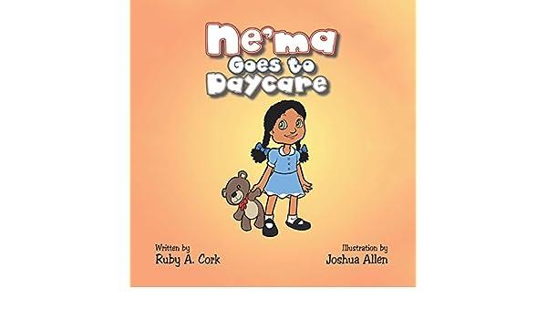 Amazon com: Ne'ma Goes to Daycare eBook: Ruby A  Cork