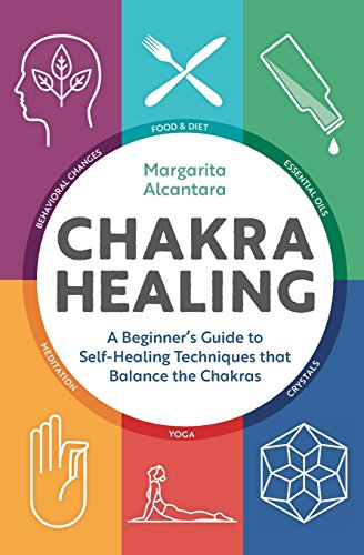Chakra Healing: A Beginner's Guide to Self-Healing Techniques that Balance the (That Balance)