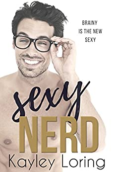 Sexy Nerd by [Loring, Kayley]