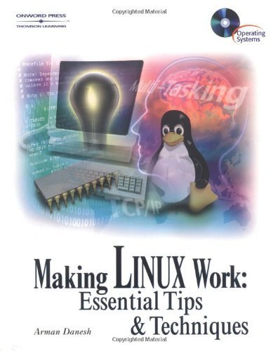Making Linux Work: Essential Tips and Techniques (1001 Tips) by Arman Danesh (2001-07-12) ebook