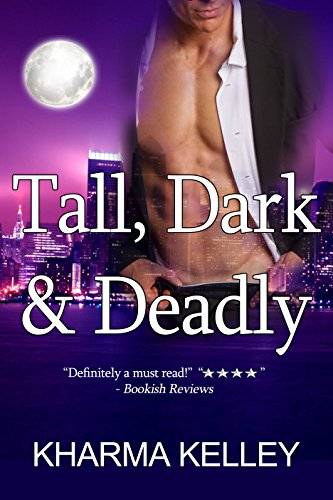 Tall, Dark & Deadly (Agents of The Bureau Book 1) by [Kelley, Kharma]