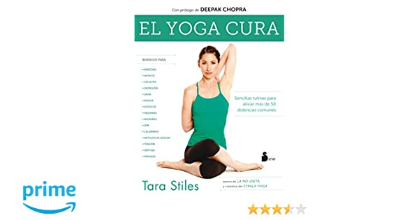 YOGA CURA,EL: Amazon.es: STILES, TARA, FERNANDEZ TREVIÑO, JULIA ...