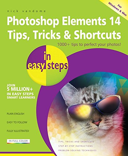 Photoshop Elements 14 Tips Tricks & Shortcuts in easy steps
