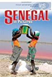 Senegal in Pictures (Visual Geography (Twenty-First Century))