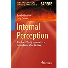 Internal Perception: The Role of Bodily Information in Concepts and Word Mastery (Studies in Applied Philosophy, Epistemology and Rational Ethics Book 40)