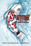 Attitude 13: A Daughter Of Guam's Collection Of Short Stories