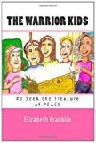The Warrior Kids, Elizabeth Franklin, 1452895295