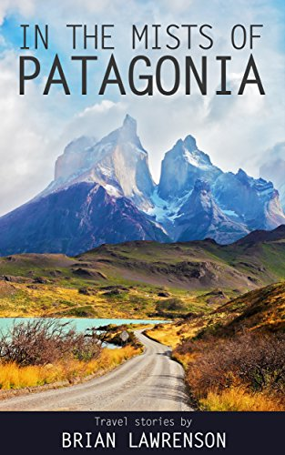 Patagonia South America >> Amazon Com In The Mists Of Patagonia South American Series