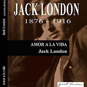Amor a la vida [Love of Life] Audiobook