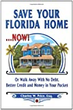 Save Your Florida Home ... Now!, Charles Price, 0615381367