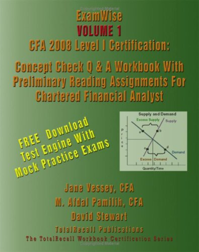 ExamWise® Volume 1 CFA 2008 Level I Certification With Preliminary Reading Assignments For Chartered Financial Analyst (With Download Software) by Brand: TotalRecall Publications