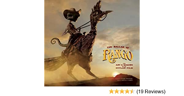 The ballad of rango the art making of an outlaw film aa amazon the ballad of rango the art making of an outlaw film aa amazon books fandeluxe Gallery