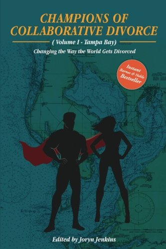 Champions of Collaborative Divorce: Changing the Way the World Gets Divorced (Volume - Linda Brown Harper