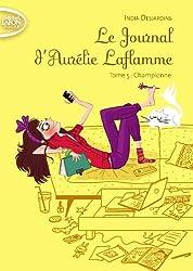 Le journal d'Aurélie Laflamme T05 Championne